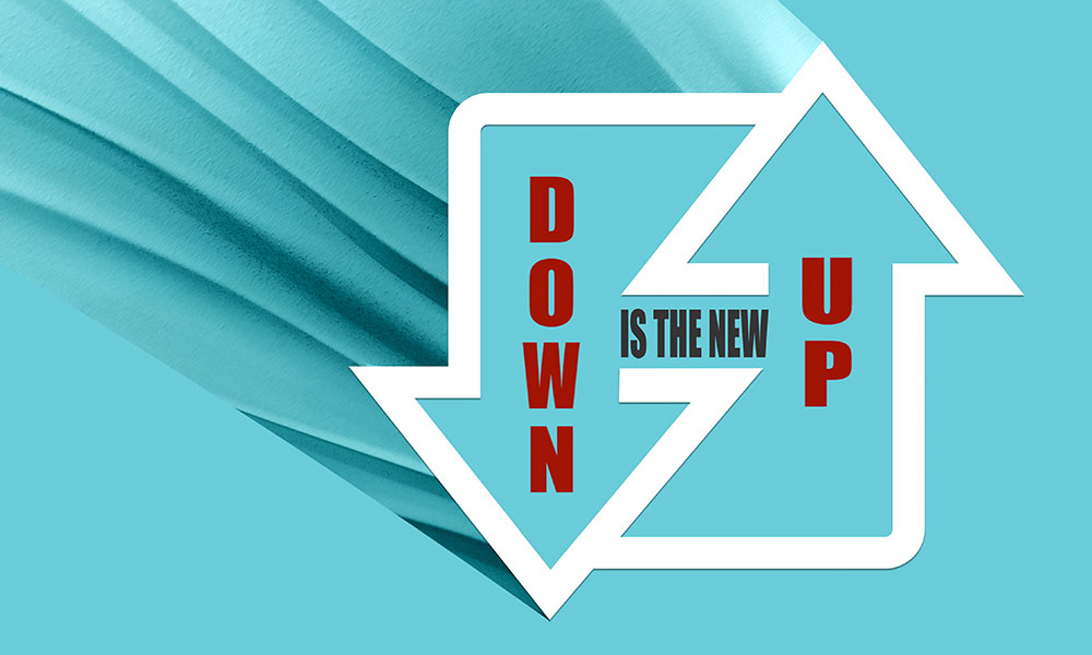 Down Is the New Up