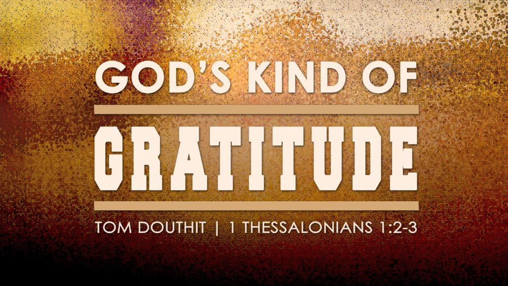 God's Kind of Gratitude Image