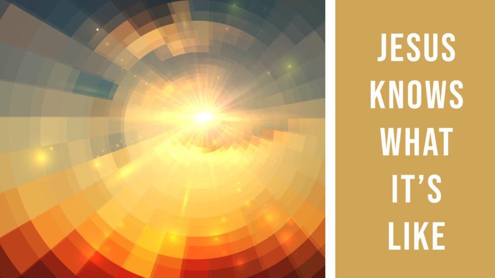 Spiritual Health: Jesus Knows What It\'s Like