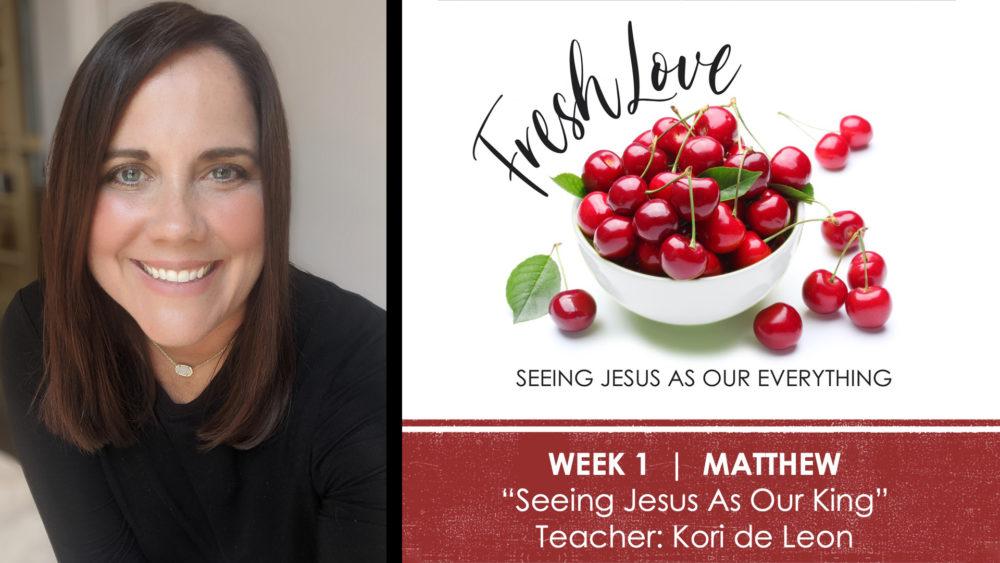 WEEK 1 | Seeing Jesus As Our King