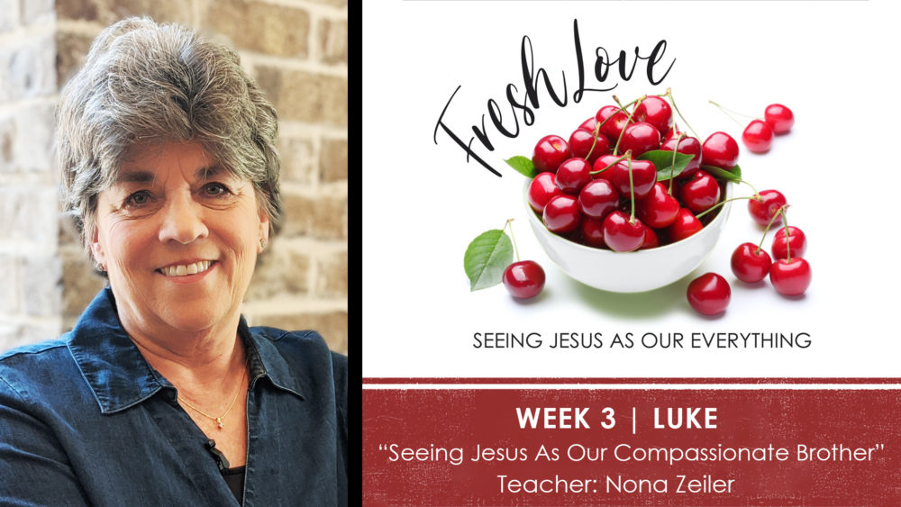 WEEK 3 | Seeing Jesus As Our Compassionate Brother