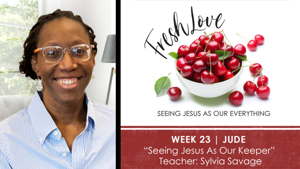 Week 23 | Seeing Jesus As My Keeper Image