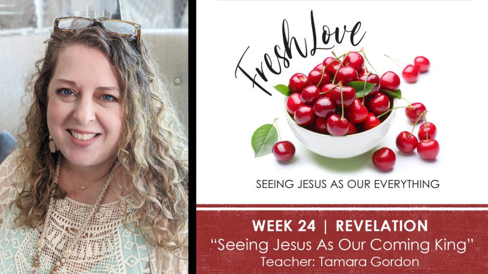 Week 24 | Seeing Jesus As Our Coming King Image